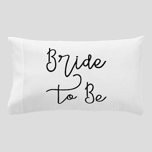 Script Bride to Be Pillow Case