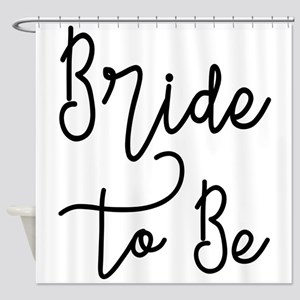 Script Bride to Be Shower Curtain