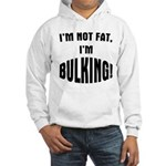 Im Bulking... Hooded Sweatshirt