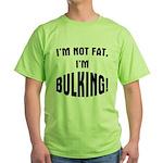 Im Bulking... Green T-Shirt