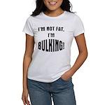 Im Bulking... Women's T-Shirt