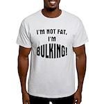 Im Bulking... Light T-Shirt