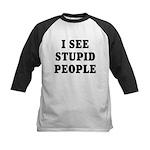 I See Stupid People Kids Baseball Jersey