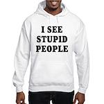 I See Stupid People Hooded Sweatshirt