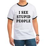 I See Stupid People Ringer T