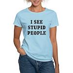I See Stupid People Women's Light T-Shirt