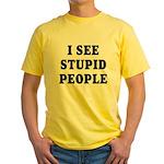 I See Stupid People Yellow T-Shirt
