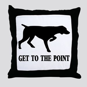 GET TO THE POINT Throw Pillow