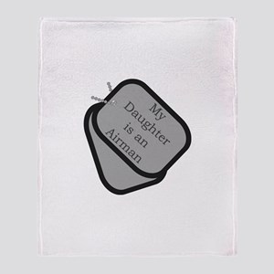 My Daughter is an Airman Throw Blanket