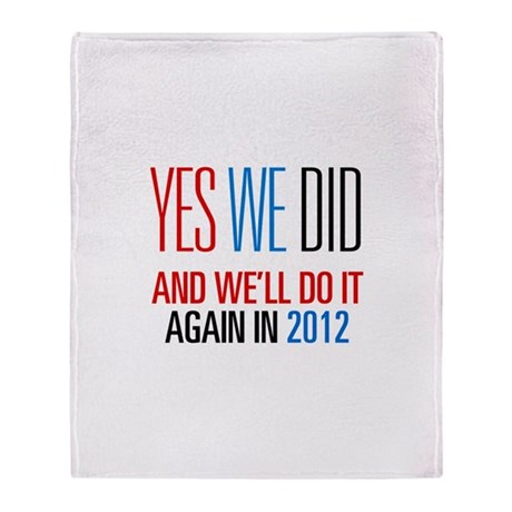 Obama Yes We Did 2012 Throw Blanket