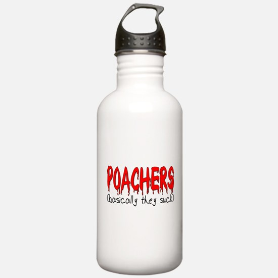 Poachers basically they suck Water Bottle