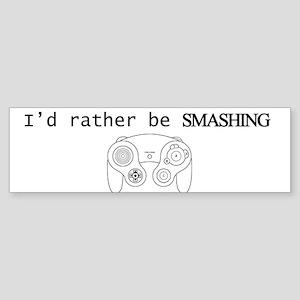 I'd rather be Smashing Sticker (Bumper)