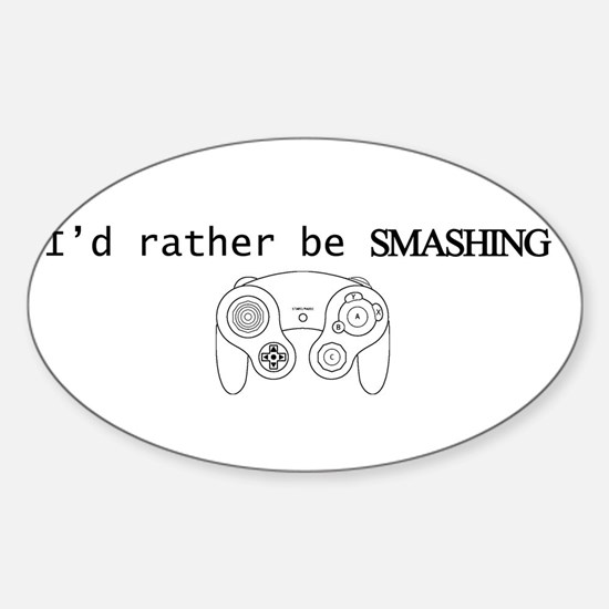 I'd rather be Smashing Sticker (Oval)