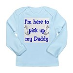 USN I'm here to pick up Daddy Long Sleeve Infant T