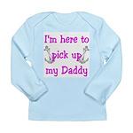 USN I'm here to pick up my Da Long Sleeve Infant T