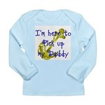 Navy Here to pick up Daddy (b Long Sleeve Infant T