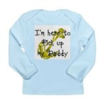Gold Navy Pick up my Daddy Long Sleeve Infant T-Sh