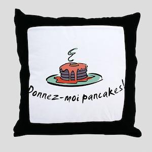 Donnez-moi pancakes Throw Pillow