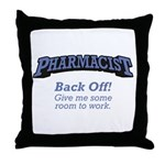 Pharmacist / Back Off Throw Pillow