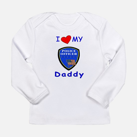 I Love Police Officer Daddy Long Sleeve Infant T-S