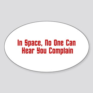 Complaints In Space Sticker (Oval)