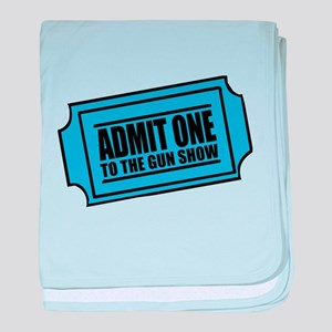 Admit One To The Gun Show baby blanket