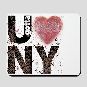 U gotta Love NY Bedbugs Mousepad