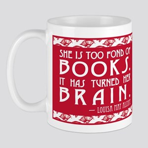 She is too fond of Books-Alcott quote Mug