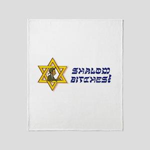 Shalom Bitches! Throw Blanket