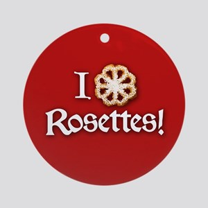 I Love Rosettes Ornament (Round)