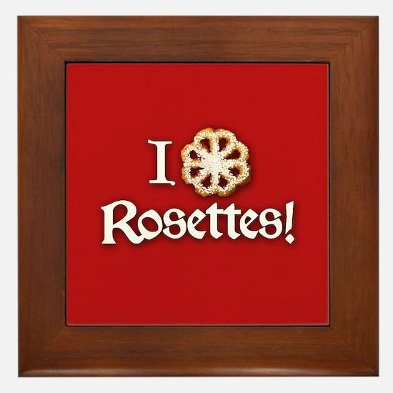 I Love Rosettes Framed Tile