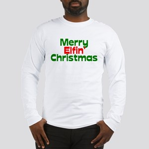 Merry Elfin' Christmas Long Sleeve T-Shirt