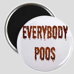 Everybody Poos Magnet