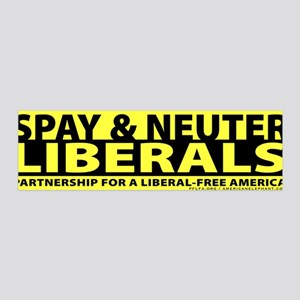 Spay & Neuter Liberals 36x11 Wall Peel