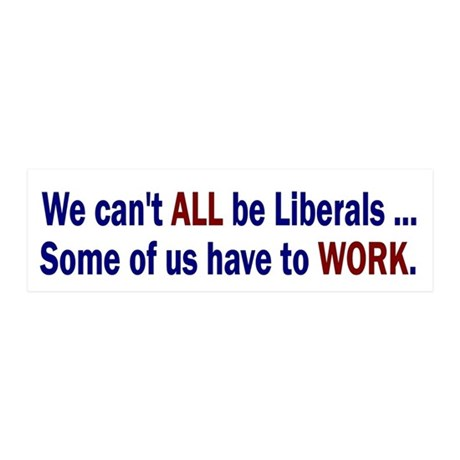 We Can't All Be Liberals 20x6 Wall Peel