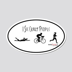 I see crazy people 20x12 Oval Wall Peel