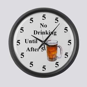 No Drinking Until After Five Large Wall Clock