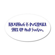 shut up and swim 20x12 Oval Wall Peel