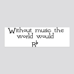 Without Music The World Would 36x11 Wall Peel