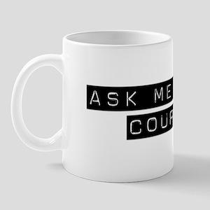 Ask Me About Courage Mug
