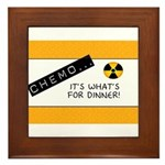 Chemo...It's What's for Dinner Framed Tile