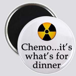 Chemo...It's What's for Dinner Magnet