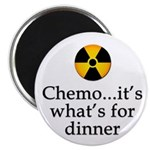"Chemo...It's What's for Dinner 2.25"" Magnet ("