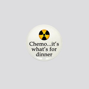 Chemo...It's What's for Dinner Mini Button