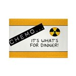 Chemo...It's What's for Dinner Rectangle Magnet (1