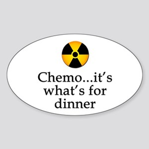 Chemo...It's What's for Dinner Oval Sticker
