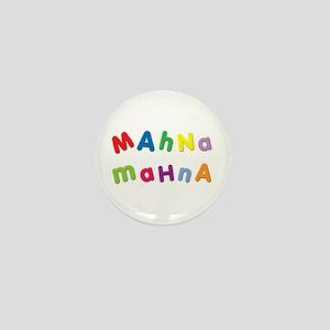 Mahna Mahna Mini Button