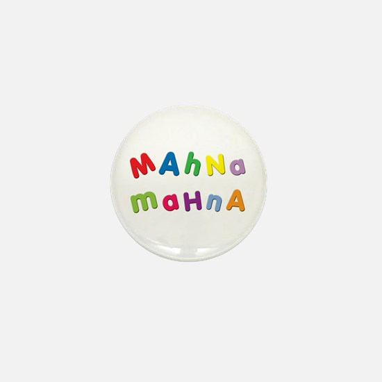 Mahna Mahna Mini Button