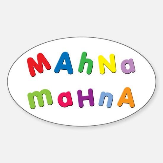 Mahna Mahna Oval Decal