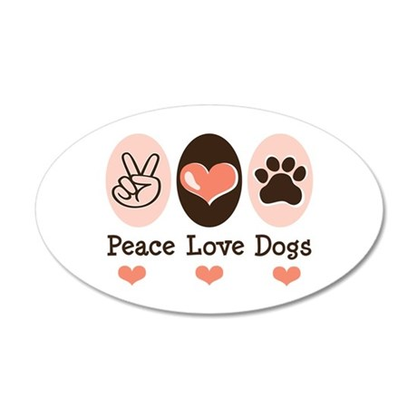 Peace Love Dogs 35x21 Oval Wall Peel
